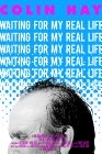 Colin Hay - Waiting For My Real Life