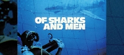 Of Sharks and Men