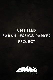 Untitled Sarah Jessica Parker Project